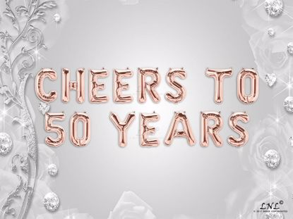 Picture of CHEERS TO 50  YEARS Letter Rose Gold Silver Birthday Balloons