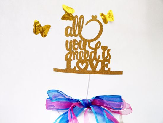 Picture of All You Need Is Love Gold Glitter Cake Topper