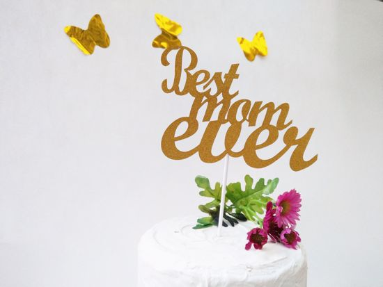 Picture of Best Mom Ever Gold Glitter Cake Topper