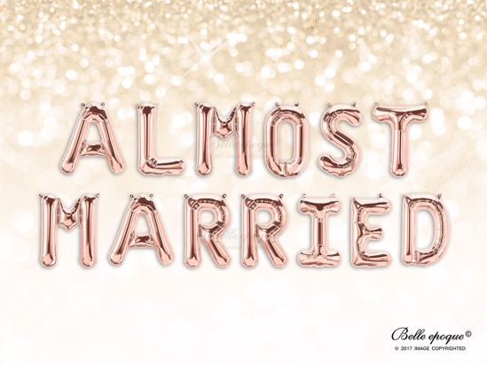 Picture of Rose Gold Balloon Banner Letters ALMOST MARRIED