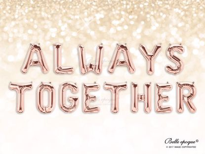 Picture of Rose Gold Balloon Banner Letters ALWAYS TOGETHER