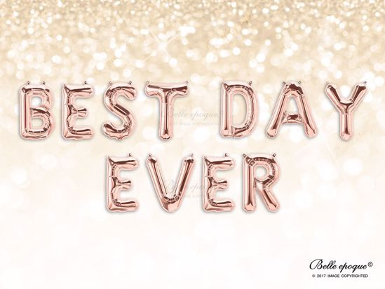 Picture of Rose Gold Balloon Banner Letters BEST DAY EVER